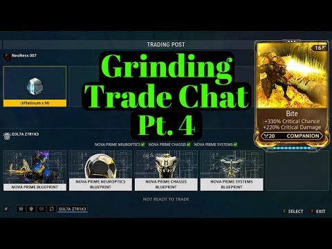 Warframe   Grinding Trade Chat Pt.4   Nova Prime & Bite