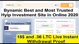 Bynamc Best and Most Trusted Hyip Investment Site Online 2020  18$ & 0.33 LTC Instant Withdraw Proof