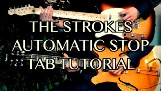 Automatic Stop - The Strokes ( Guitar Tab Tutorial & Cover )