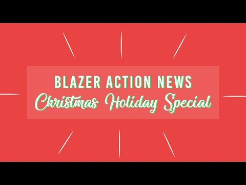Blazer Action News 12/8/17 (Christmas Holiday Special)