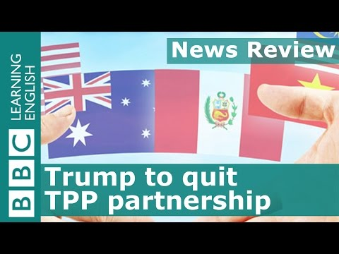 BBC News Review: Trump to withdraw from TPP partnership