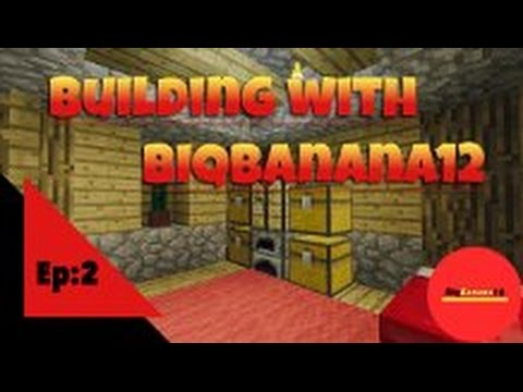 """Building with biqbanana12 EP:2 """"Renovations"""""""