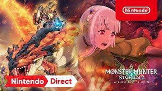 Monster Hunter Stories 2: Wings of Ruin - Nintendo Direct | E3 2021