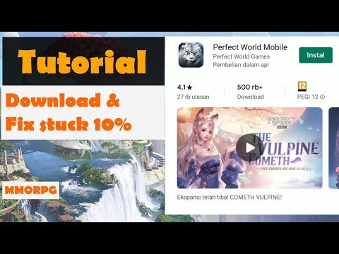 Tutorial Download Perfect World Mobile & Fix Stuck 10% | MMORPG