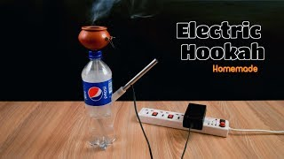 How to Make a Electric Hookah - Homemade