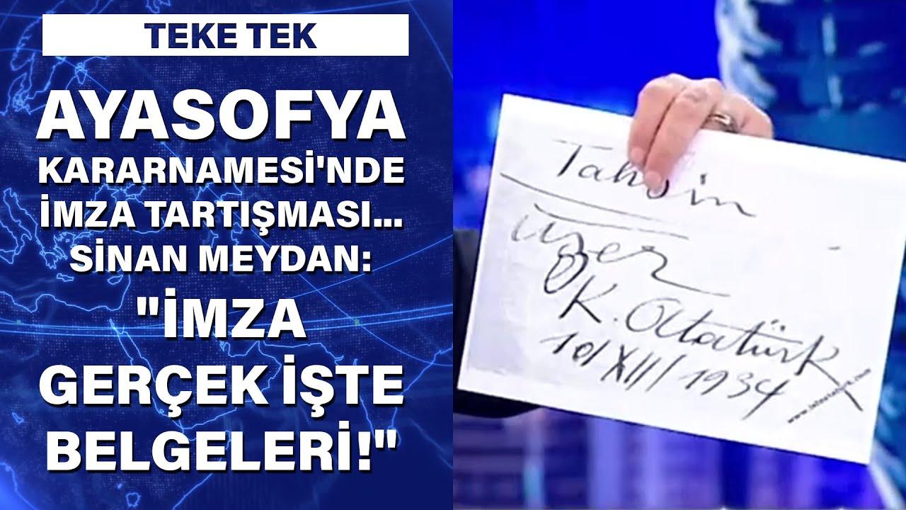 Ayasofya'da imza tartışması... Sinan Meydan: İmza gerçek işte belgeleri | Teke Tek - 9 Haziran