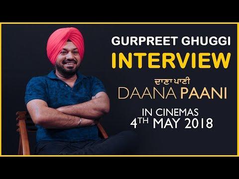 Gurpreet Ghuggi   Interview   Daana Paani