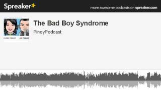 The Bad Boy Syndrome (made with Spreaker)