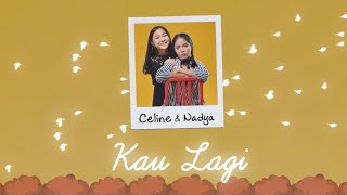 Download Lagu Celine & Nadya - Kau Lagi [Official Lyric Video] mp3