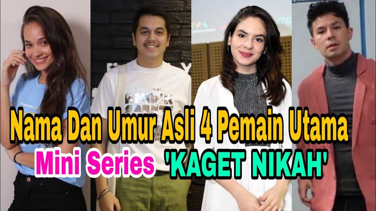 Nama Dan Umur Asli 4 Pemain Utama Mini Series * KAGET NIKAH * Segera Tayang Di WeTV