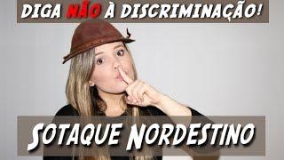 Discriminação com Sotaque Nordestino