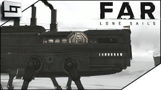 Far: Lone Sail - HUGE WALKER LANDSHIP! E4