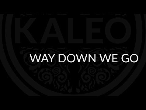 KALEO - Way Down We Go - Lyrics