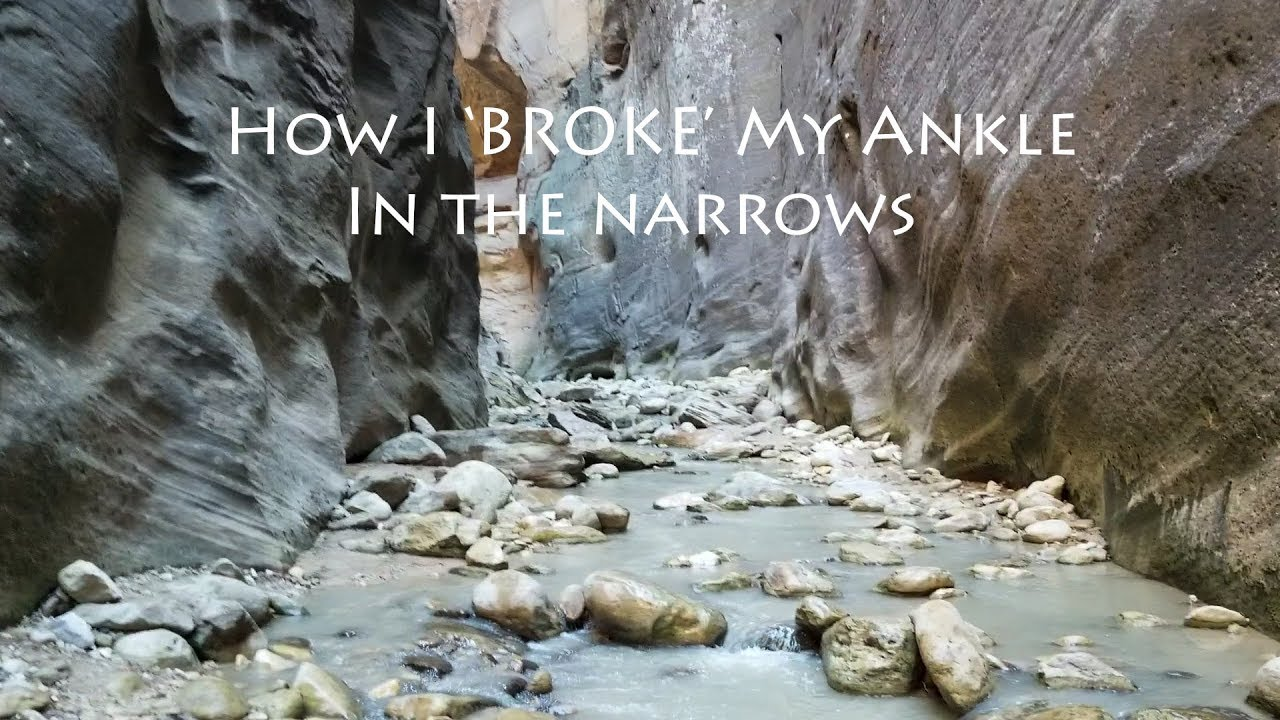 How I 'Broke' My Ankle in The Narrows - Zion National Park