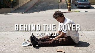 Behind The Cover: Zack Wallin - TransWorld SKATEboarding