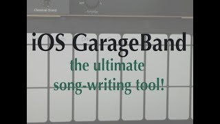 GarageBand iOS11: song writing
