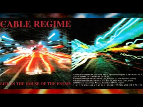 "CABLE REGIME ""Life in the House of the Enemy"" [Full Album]"