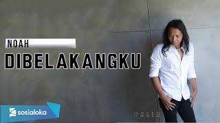 Download lagu FELIX IRWAN | NOAH - DI BELAKANGKU