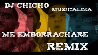 ME EMBORRACHARE REMIX - LA KONGA - DJ CHICHO MUSICALIZA