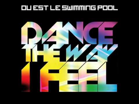 OU EST LE SWIMMING POOL - Dance The Way I Feel [Fred Ventura & Paolo Gozzetti Flexx Tribute Mix]