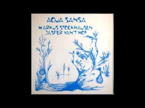 Markus Stockhausen / Jasper Van't Hof – Aqua Sansa