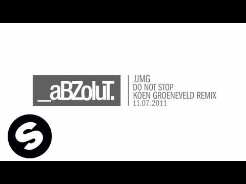 JJMG - Do Not Stop (Koen Groeneveld Remix) [Exclusive Preview]