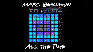 Marc Benjamin - All the Time || Launchpad MK2 Performance (IM BLUE DABBA DEE) PROJECT FILE