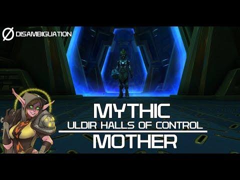 Disambiguation - Mythic Uldir Halls of Control - Mother