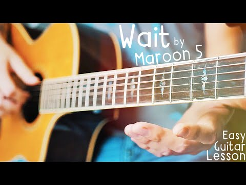Wait Maroon 5 Guitar Lesson for Beginners // Wait Guitar Tutorial!