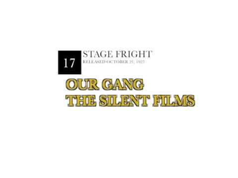 Our Gang Silents | No. 17-Stage Fright