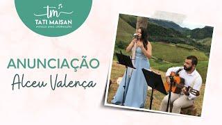 Anunciação (Alceu Valença) por Tati Maisan |  Música para Casamento ES
