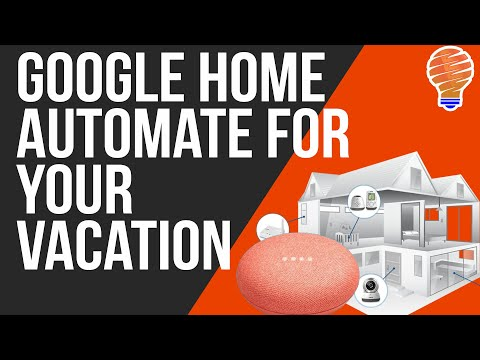 Google Home Routines: Automate Your Home During A Vacation