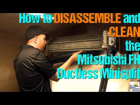 Mitsubishi FH Ductless Minisplit: How to Take Apart & Clean