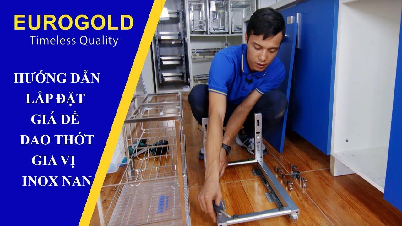 HƯỚNG DẪN LẮP ĐẶT GIÁ ĐỂ DAO THỚT – GIA VỊ  INOX NAN   Eurogold Vietnam