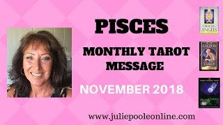 PISCES NOVEMBER 2018 MONTHLY TAROT MESSAGE
