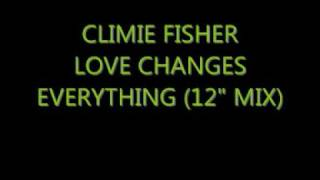 "Climie Fisher - Love Changes Everything (12"" mix)"