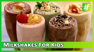 Milkshakes For Kids | #fame food | Kid's Kitchen | Healthy Food Channel Recipe