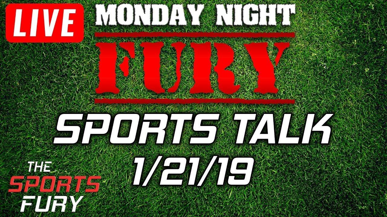Live Sports Talk   Monday Night Fury 1/21/19