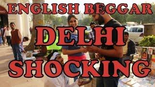 Delhi Shocking Reaction On English Beggar || PA...