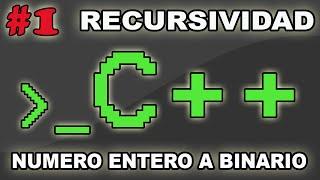 RECURSIVIDAD: NUMERO ENTERO A BINARIO EN C++