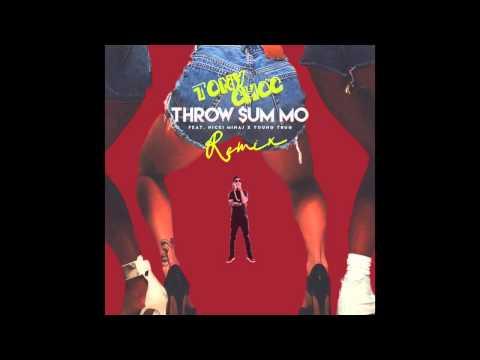 RAE SREMMURD - THROW SUM MO Ft NICKI MINAJ & YOUNG THUG (TONY CHOC REMIX)