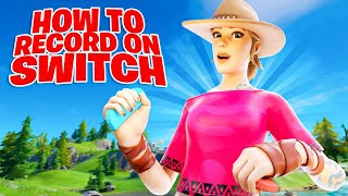 How To Record Fortnite On Nintendo Switch For Free