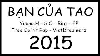 [ BEAT ] Bạn Của Tao - YoungH ft. Binz, S.O & 2P
