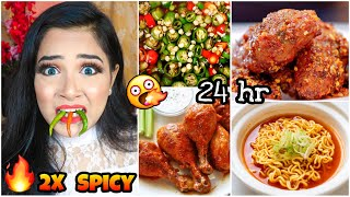 I only ate 2X SPICY food for 24 hours Challenge!! Nilanjana Dhar