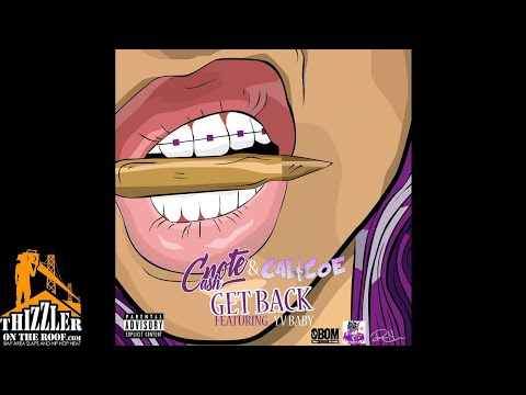 Calicoe x C-Note Cash ft. YV Baby - Get Back [Thizzler.com Exclusive]
