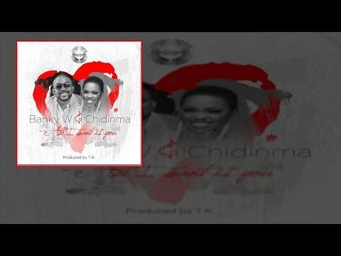 Banky W -  All I Want is You Ft. Chidinma (OFFICIAL AUDIO 2015)
