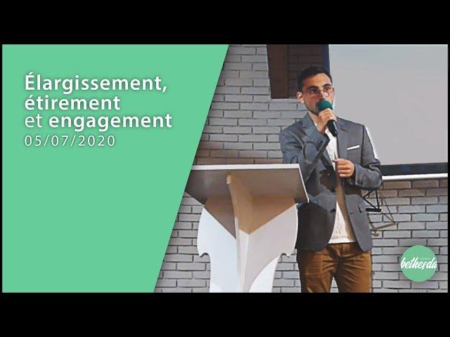 Élargissement, étirement et engagement - Nathan LADEVEZE (Culte du 05/07/20)