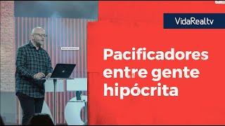 Pacificadores entre gente hipócrita. | Pacificadores | Pastor Antulio Castillo