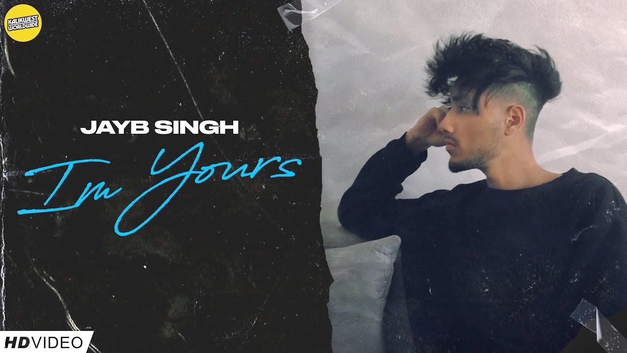 JayB Singh - I'm Yours | Official Video | Kalikwest
