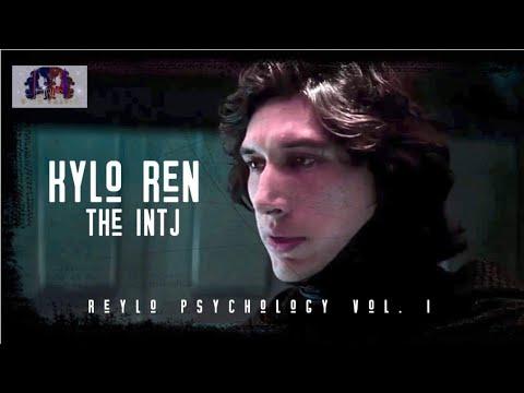 Reylo Psychology Vol. I: Kylo Ren The INTJ